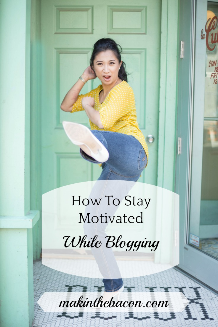 Here are some ideas/tips to stay motivated while you're in the blogging trenches. You got this!